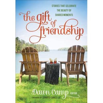 a review of The Gift of Friendship: Stories That Celebrate the Beauty of Shared Moments