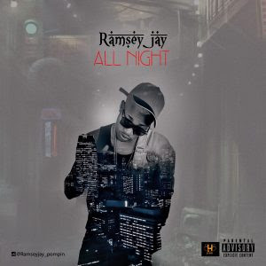 Download Music Mp3:- Ramsey Jay – All Night