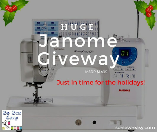 Huge Janome Sewing Machine Giveaway -$1,499 Value! - So Sew Easy