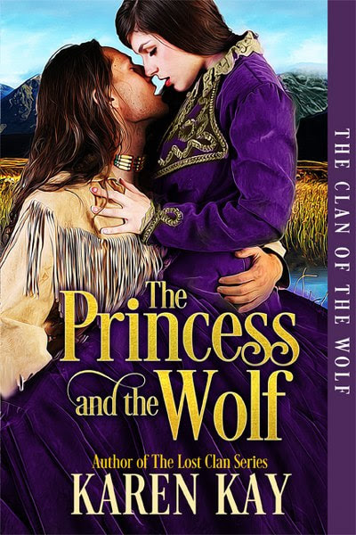 Book Cover for historical romance, The Princess and the Wolf, from the Clan of the Wolf series by Karen Kay.