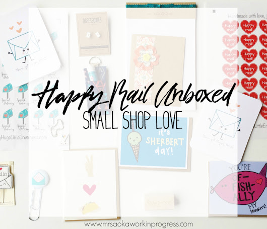 You've Got Happy Mail {Unboxing and Small Shop Love}