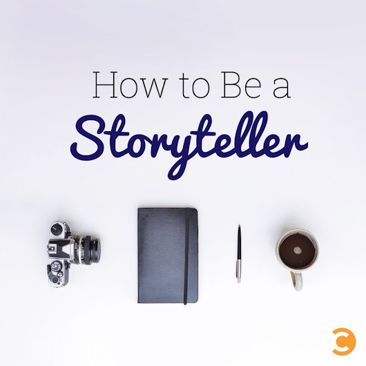 How to Be a Storyteller | Convince and Convert: Social Media Strategy and Content Marketing Strategy