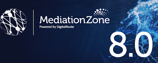 DigitalRoute Releases MediationZone 8.0: Advanced Technology puts Enterprises in the Driver's Seat