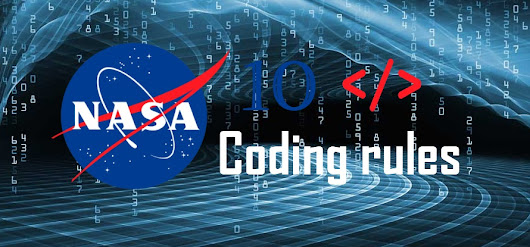 NASA's 10 Coding Rules for Writing Safety Critical Program
