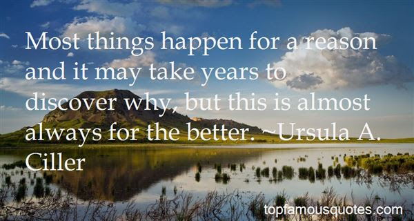 Things Happen For A Reason Quotes Best 21 Famous Quotes About