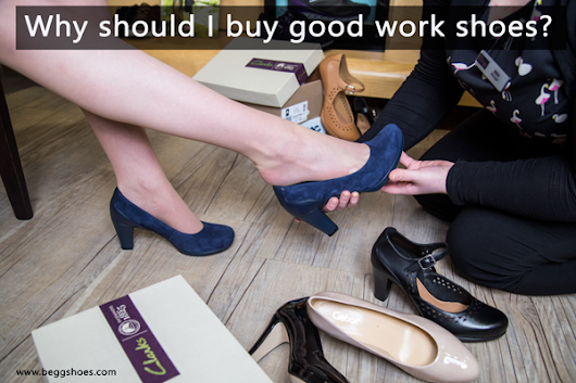 Good Work Shoes - why you should go for quality over quantity