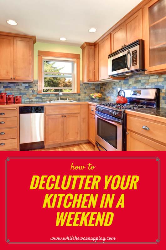 The Kitchen Declutter Challenge You Can Do In A Weekend | While He Was Napping
