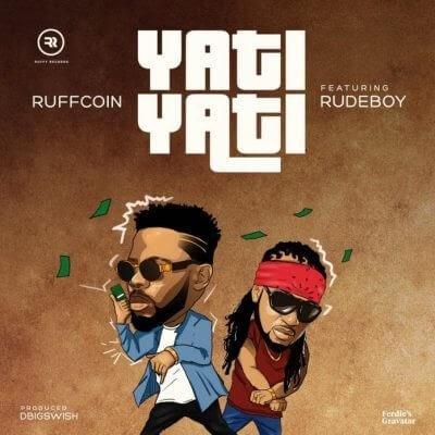 "[MUSIC] Ruffcoin x RudeBoy – ""Yati Yati"""