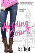 Title: Holding Court, Author: K.C. Held