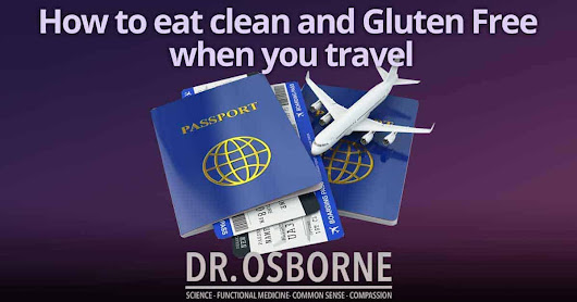How to eat clean and stay gluten free when you travel | Gluten-Free Society