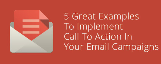 5 Great Examples To Implement Call To Action In Your Email Campaigns - socialmouths