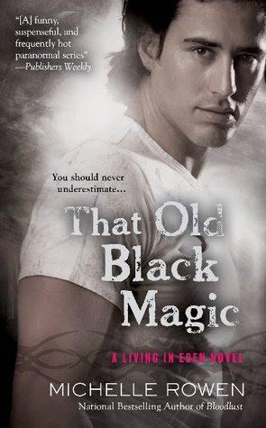 That Old Black Magic (Living In Eden, #3)