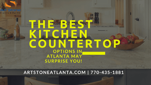 The Best Kitchen Countertop Options in Atlanta May Surprise You! - Art Stone