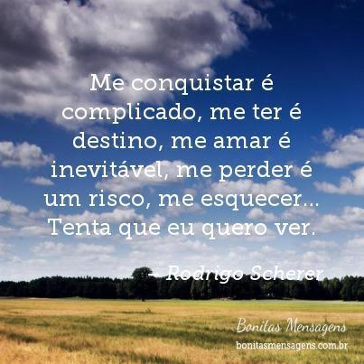Me Conquistar E Complicado Me Ter E Destino Me Amar E Inevitavel