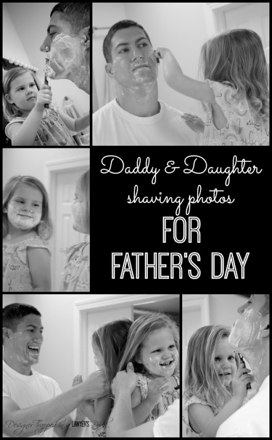 Daddy and Daughter Shaving Photos for Father's Day