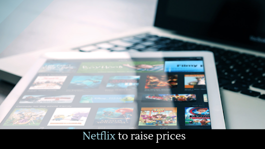 Netflix to raise prices - Alltop Viral
