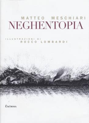 """Fra la polvere e l'oscurità in """"Neghentopia"""" di Matteo Meschiari"""