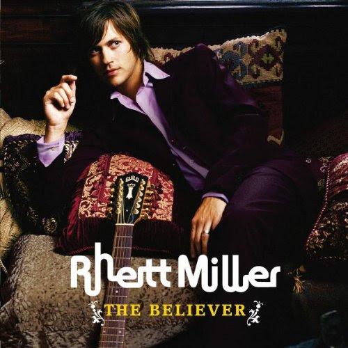 The Believer - Rhett Miller