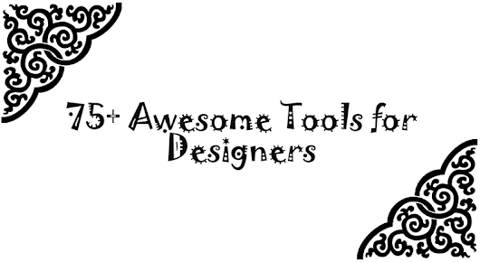 75+ Awesome Tools for Designers