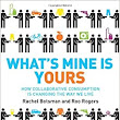 WHAT'S MINE IS YOURS By Rachel Botsman and Roo Rogers