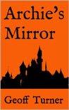 Archie's Mirror