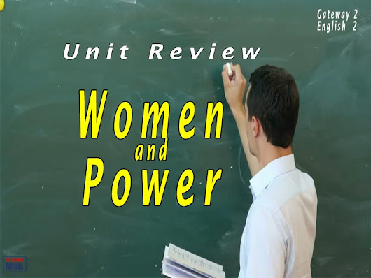Unit women and power review - My teacher Nabil