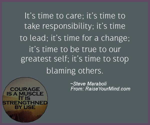 Its Time To Care Its Time To Take Responsibility Its Time To