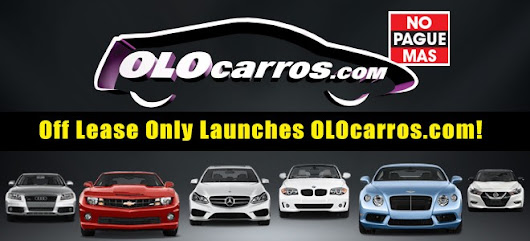 Off Lease Only Launches OLOcarros.com!