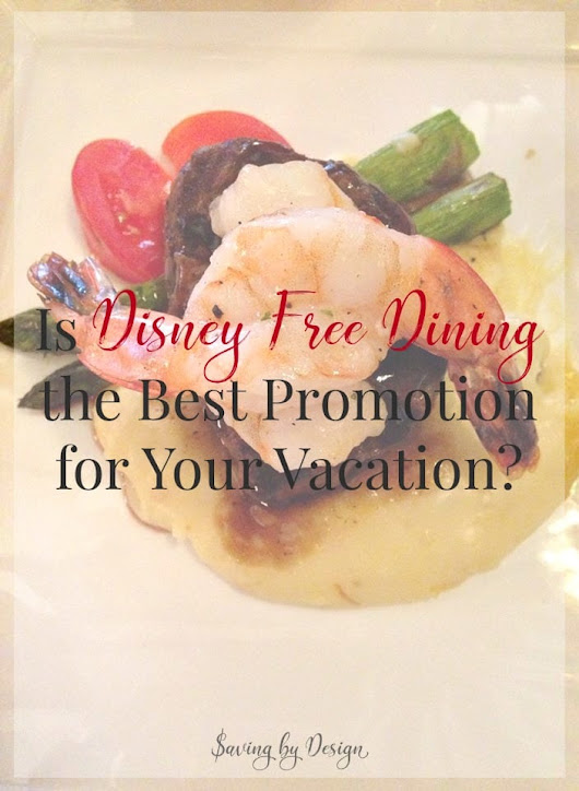 Is Disney Free Dining the Best Promotion for Your Disney World Vacation?
