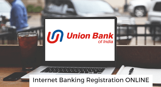 Union Bank Of India Internet Banking Online Activate kaise Kare - AskmeHindi