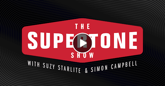 Episode 41: The Supertone Show with Suzy Starlite and Simon Campbell