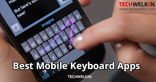 Best Alternative Keyboard Apps for iOS and Android Mobile Phones