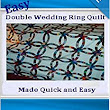 Easy Double Wedding Ring Quilt: Made Quick & Easy: Monna Ellithorpe: 9781470071752: Amazon.com: Books