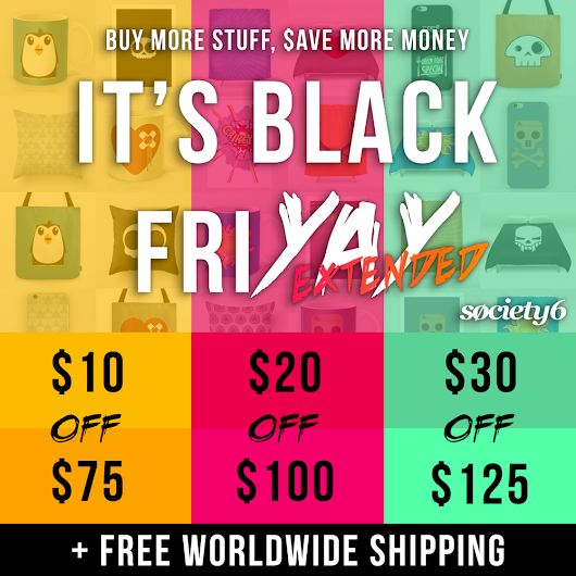 Black Friday sale extension in my Society6 shop - YAY!