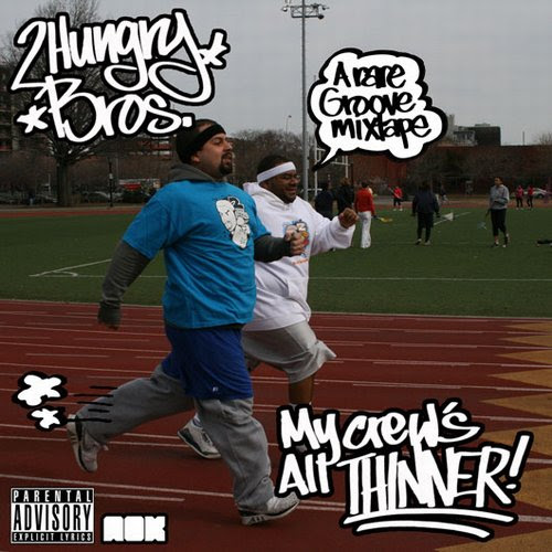 """2 Hungry Bros """"My crews all thinner"""" mixtape"""