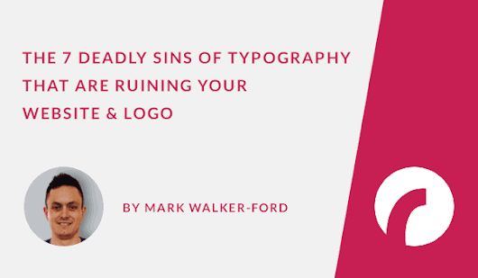 The 7 Deadly Sins of Typography - Infographic