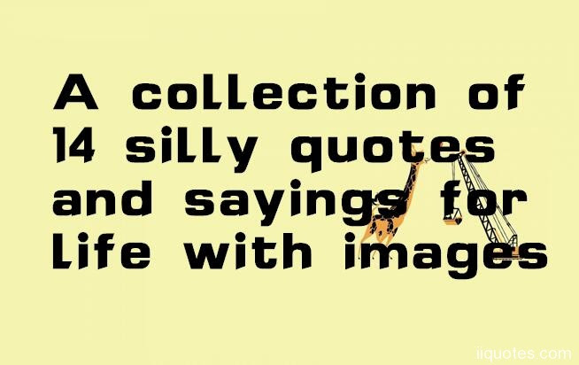 Being Silly Together Quotes Quotes