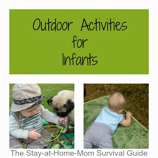Outdoor Activities for Infants - The Stay-at-Home-Mom Survival Guide