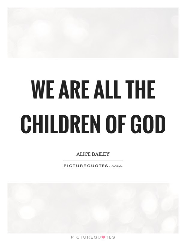 We Are All The Children Of God Picture Quotes