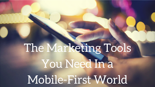 13 Great Mobile Marketing Tools You Need