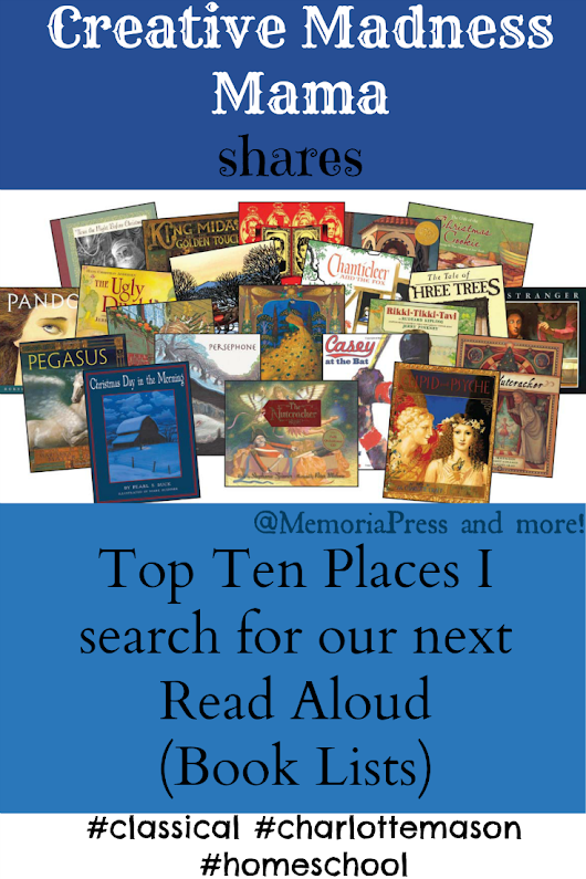 Top Ten Places I search for our next Read Aloud (Book Lists) - www.CreativeMadnessMama.com