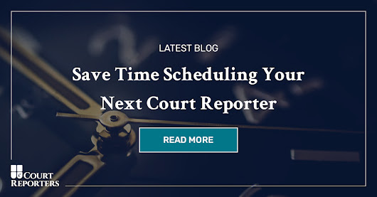 Save Time Scheduling Court Reporters | eCourt Reporters
