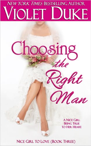 Choosing the Right Man (Nice Girl to Love, Book #3) by Violet Duke