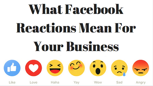 Facebook Reactions & What It Means For Small Businesses - Convert With Content