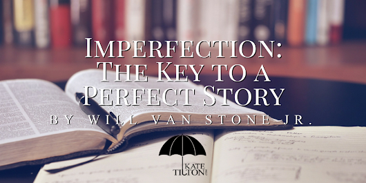 Imperfection: The Key to a Perfect Story