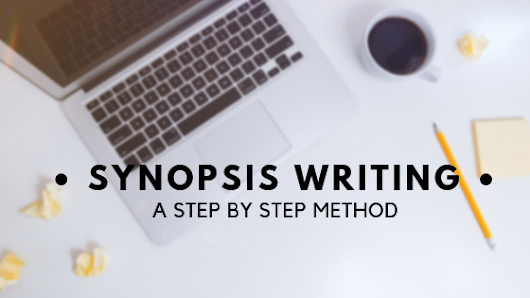 Synopsis Writing: A Step By Step Method