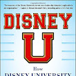 Disney U: How Disney University Develops the World's Most Engaged, Loyal, and Customer-Centric Employees — Pixie Spot