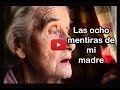 Reflexión: Las 8 mentiras de mi madre (Vídeo)