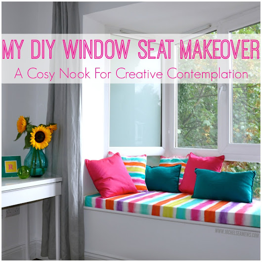 My DIY Window Seat Makeover: A Cosy Nook For Creative Contemplation - 18 Chelsea Mews