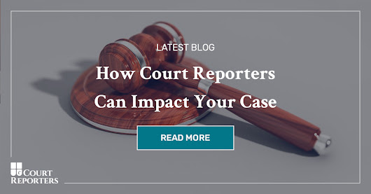 How Court Reporters Impact Your Case | eCourt Reporters